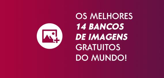 OS 14 MELHORES BANCOS DE IMAGENS GRATUITOS DO MUNDO