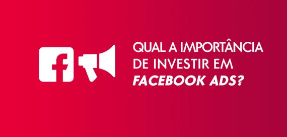 Por que investir em Facebook Ads?