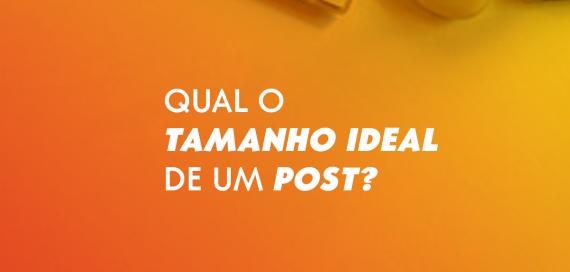 Qual tamanho ideal de um post?